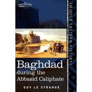 Baghdad : During the Abbasid Caliphate