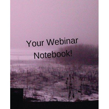 Your Webinar Notebook  Vol  12  Journal Notebook Planner To Use While You Attend Your Webinar