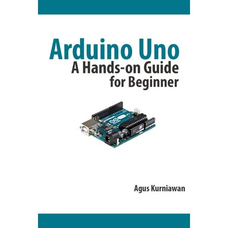 Arduino Uno: A Hands-On Guide for Beginner -