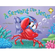 A Servant Like Jesus : Adventures Of The Sea Kids
