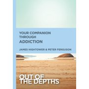 Out of the Depths: Your Companion Through Addiction - eBook