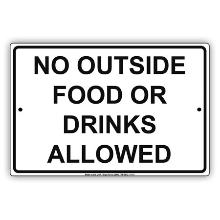 No Outside Food Or Beverages Allowed Aluminium Metal 8
