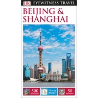 DK Eyewitness Travel Guide: Beijing & Shanghai - Paperback