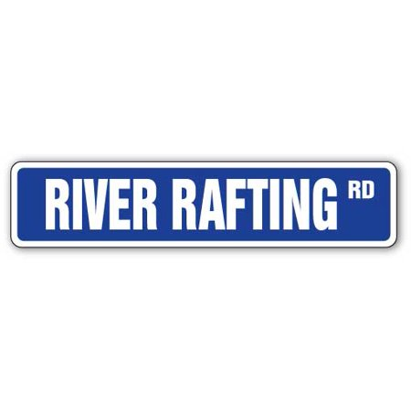 "RIVER RAFTING Street Sign whitewater white water raft life | Indoor/Outdoor |  24"" Wide"