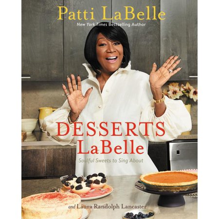 Desserts LaBelle : Soulful Sweets to Sing About