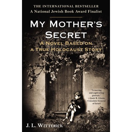 My Mother's Secret : A Novel Based on a True Holocaust (The Client List Based On A True Story)