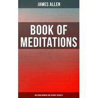 Book of Meditations (Including Morning and Evening Thoughts) - eBook
