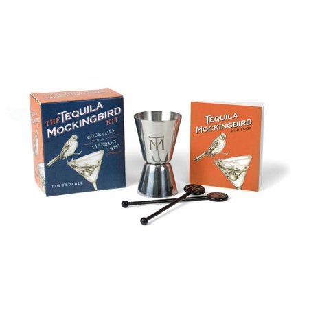 The Tequila Mockingbird Kit : Cocktails with a Literary Twist ()