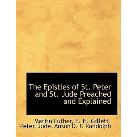 The Epistles Of St  Peter And St  Jude Preached And Explained