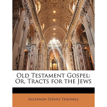 Old Testament Gospel : Or, Tracts for the Jews - Gospel Tracts For Halloween