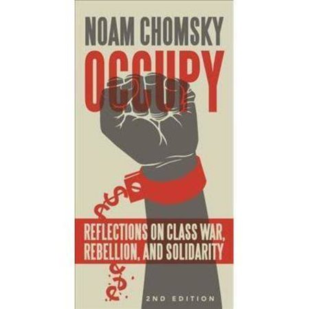 Occupy  Reflections On Class War  Rebellion  And Solidarity