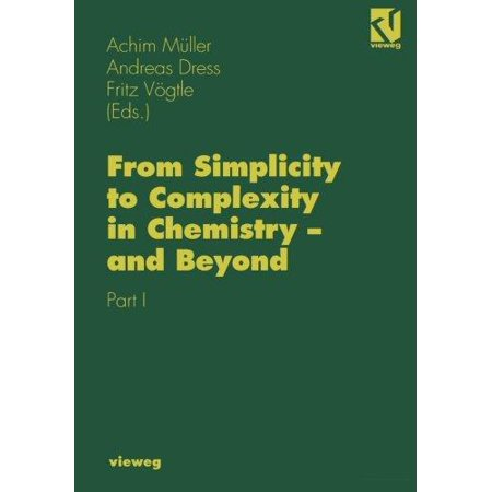 From Simplicity to Complexity in Chemistry and Beyond: Part I
