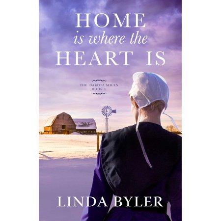 Home Is Where the Heart Is: The Dakota Series, Book