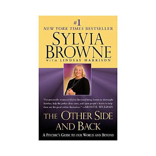 The Other Side and Back: A Psychic's Guide to Our World and Beyond
