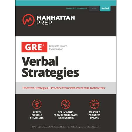 GRE Verbal Strategies : Effective Strategies & Practice from 99th Percentile