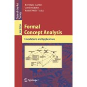Formal Concept Analysis : Foundations and Applications (Paperback)
