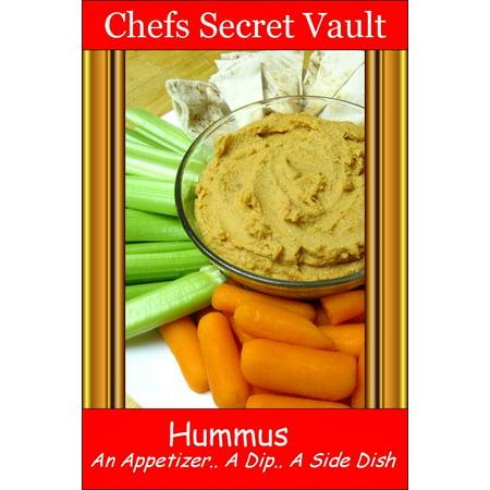Hummus An Appetizer, A Dip, A Side Dish - eBook