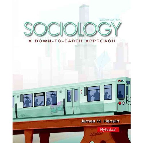 Sociology + New MySocLab Includes Pearson Etext Access Card: A Down-to-Earth Approach