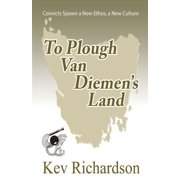 To Plough Van Diemen's Land