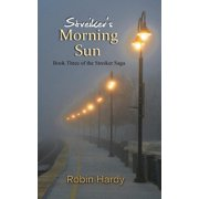 Streiker's Morning Sun : Book Three of the Streiker Saga