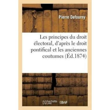 Les Principes Du Droit Electoral  Dapres Le Droit Pontifical Et Les Anciennes Coutumes