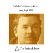 Catholic Churchmen in Science - eBook