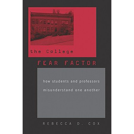 The College Fear Factor : How Students and Professors Misunderstand One Another](Fear Factor Game For Halloween)