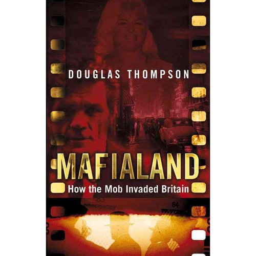 Mafialand: How the Mob Invaded Britain