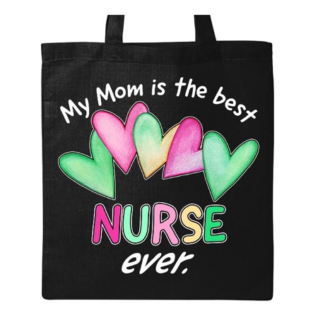 My Mom is the Best Nurse Ever Tote Bag Black One