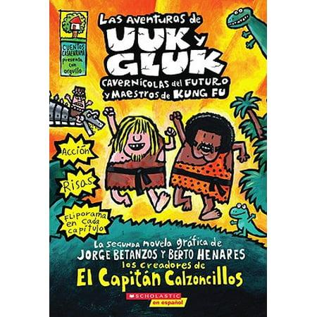 Las Aventuras de Uuk Y Gluk, Cavernícolas del Futuro Y Maestros de Kung Fu (the Adventures of Ook and Gluk) : (spanish Language Edition of the Adventures of Ook and Gluk, Kung-Fu Cavemen from the Future) (Kung Fu Bo Staff)