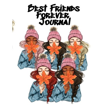 Best Friends Forever Journal: Fall Composition Book For Best Girlfriends - BFF Autumn Journal To Write In Pumpkin Spice Recipes, Romantic Holiday Poems, Quotes, Bible Verses & Prayers - Bestie Fall Bi ()