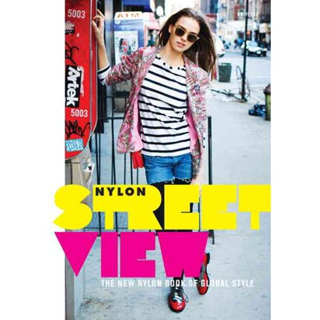 Street View  The New Nylon Book Of Global Style