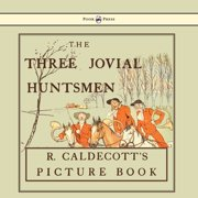 The Three Jovial Huntsmen - Illustrated by Randolph Caldecott