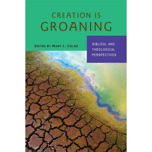 Creation Is Groaning: Biblical and Theological Perspectives