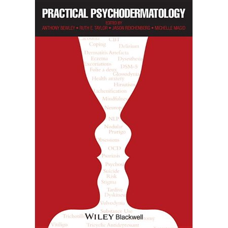 Practical Psychodermatology. Edited by Anthony Bewley, Ruth E. Taylor, Jason S. Reichenberg, Michelle Magid (Hardcover)