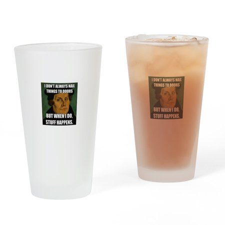 CafePress - I Don't Always Nail Things To Doors - Pint Glass, Drinking Glass, 16 oz. (Doir Glasses)