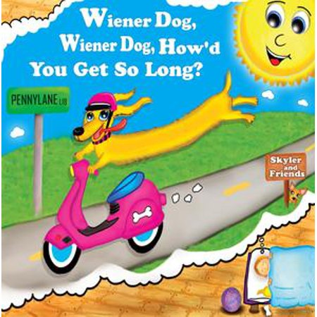 WIENER DOG, WIENER DOG, HOW'D YOU GET SO LONG? - - Wiener Dog Halloween Book
