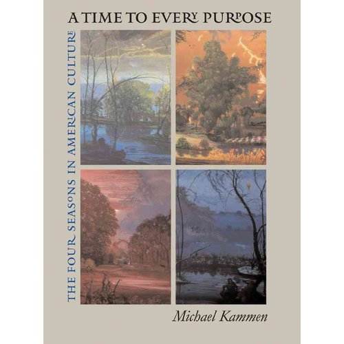 Time to Every Purpose: The Four Seasons in American Culture