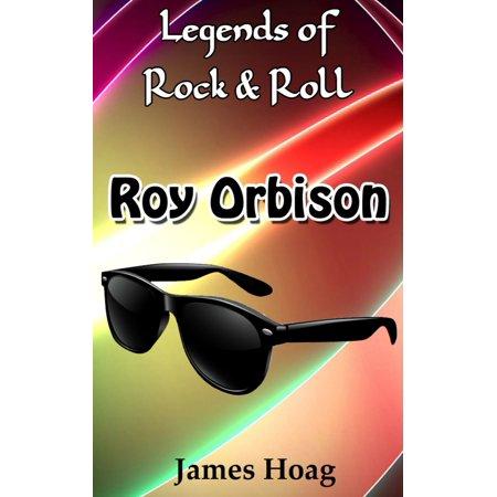 Legends of Rock & Roll: Roy Orbison - eBook