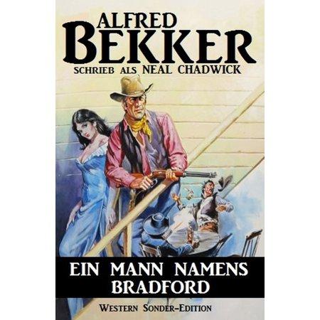 Ein Mann namens Bradford: Western Sonder-Edition - (Bradford Editions)