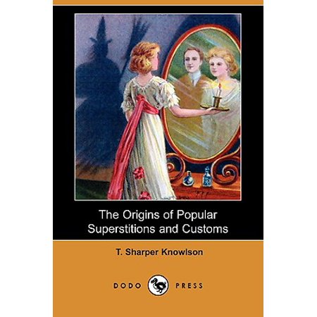 The Origins of Popular Superstitions and Customs (Dodo Press)](The Superstitions Of Halloween)