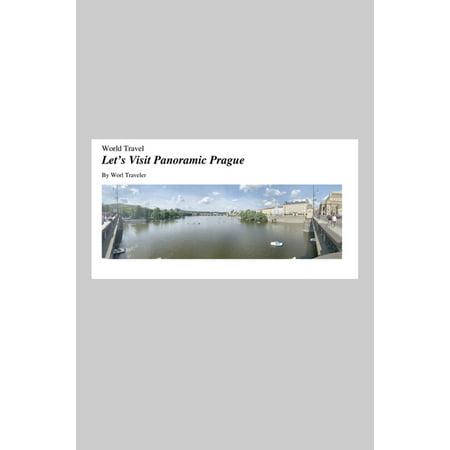 Let's Visit Panoramic Prague - eBook (Top Ten Places To Visit In Prague)