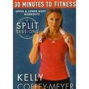 30 Minutes To Fitness: Split Sessions Upper And Lower Body Workouts With Kelly Coffey-Meyer by BAYVIEW