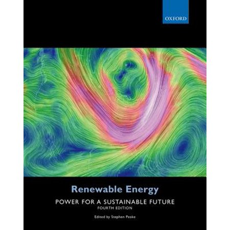 Renewable Energy : Power for a Sustainable Future (Environmental Science Toward A Sustainable Future 11th Edition)