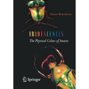 Iridescences: The Physical Colors of Insects (Paperback)