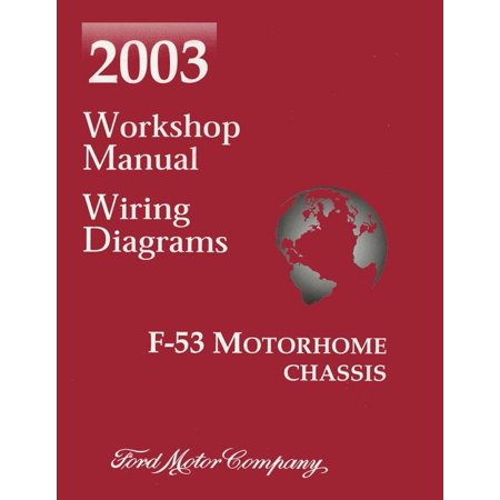 Bishko OEM Repair Maintenance Shop Manual Bound for Ford Truck F-53 Motorhome Chassis w/ Wiring Diagrams 2003 Ford F53 Motorhome Chassis