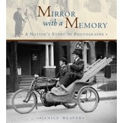 Mirror with a Memory : A Nation's Story in Photographs