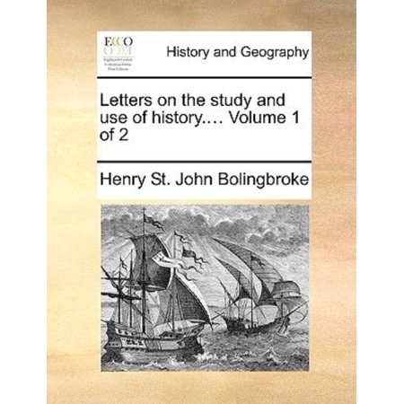 Letters on the Study and Use of History.... Volume 1 of 2