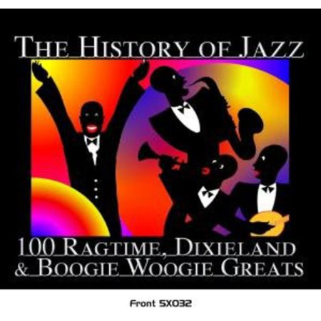 History Of Jazz: 100 Ragtime,Dixieland and Boogie Woogie Greats