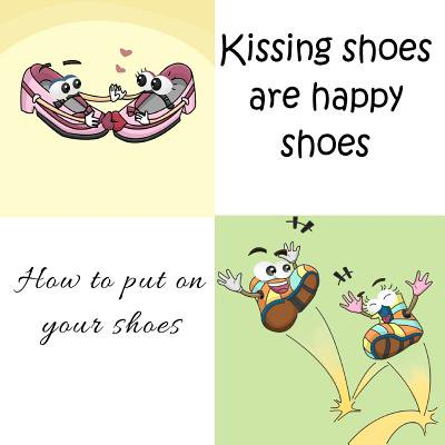 Kissing Shoes Are Happy Shoes - How to Put on Your Shoes Kissing Shoes Are Happy Shoes - How to Put on Your Shoes